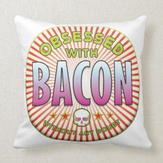 Bacon Obsessed R Throw Pillows