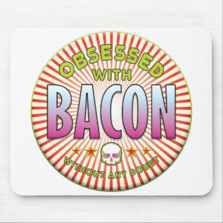 Bacon Obsessed R Mousemat