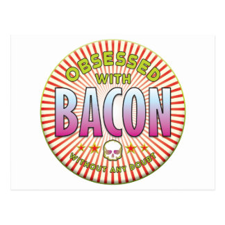 Bacon Obsessed R Postcard