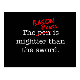 Bacon Press is Migthier than the Sword Post Card