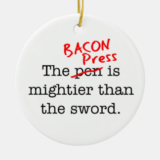 Bacon Press is Migthier than the Sword Round Ceramic Decoration