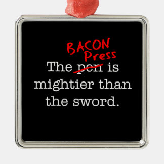 Bacon Press is Migthier than the Sword Silver-Colored Square Decoration