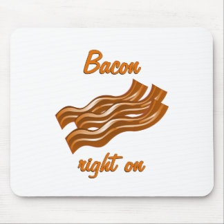 Bacon Right On Mouse Pad