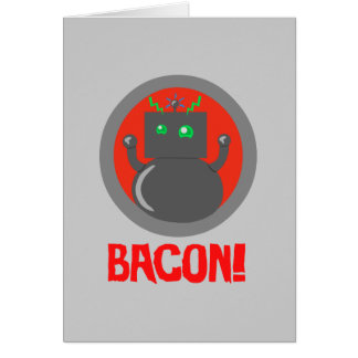 Bacon Robot Greeting Card