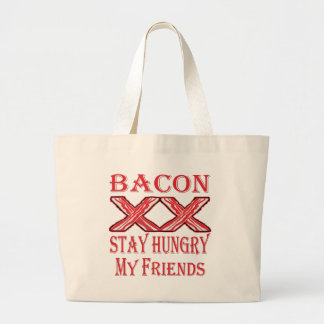Bacon Stay Hungry My Friends Jumbo Tote Bag