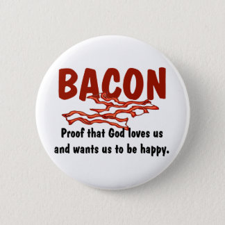 Bacon T-shirts and Gifts. 6 Cm Round Badge