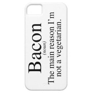 Bacon - The main reason I'm not a vegetarian. iPhone 5 Case