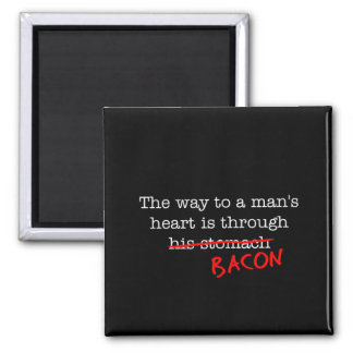 Bacon Way to a Man's Heart Square Magnet
