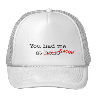 Bacon You Had Me At Cap