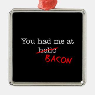 Bacon You Had Me At Square Metal Christmas Ornament