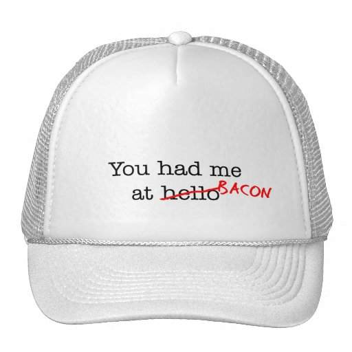 Bacon You Had Me At Hat