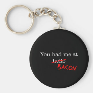 Bacon You Had Me At Basic Round Button Key Ring