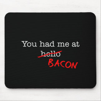 Bacon You Had Me At Mousepads