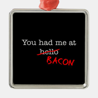 Bacon You Had Me At Silver-Colored Square Decoration