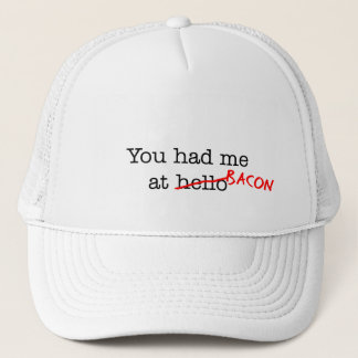 Bacon You Had Me At Trucker Hat
