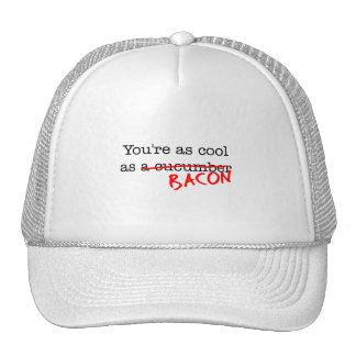 Bacon You're as Cool as Trucker Hat