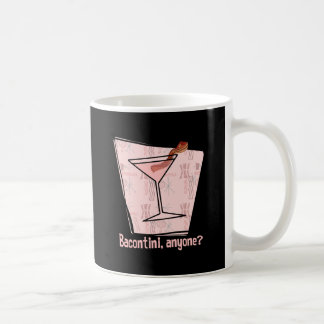 Bacontini Anyone Coffee Mug