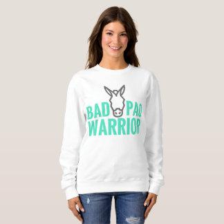 Bad A@@ PAO Warrior Sweatshirt
