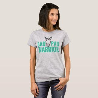 Bad A@@ PAO Warrior T-Shirt