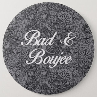 BAD AND BOUJEE 6 CM ROUND BADGE