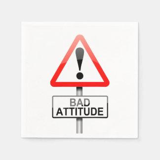 Bad attitude. disposable serviettes