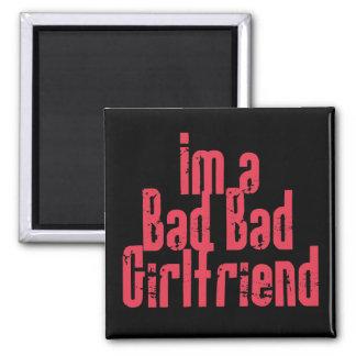 Bad Bad Girlfriend Magnet