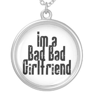 Bad Bad Girlfriend Necklace