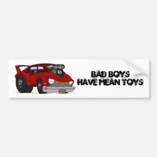Bad Boys Mean Toys bumper sticker