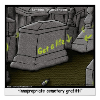 Bad Cemetary Grafitti Funny Poster Print