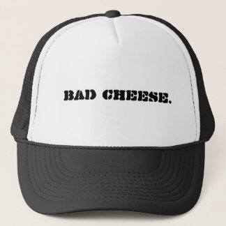 Bad Cheese. Trucker Hat