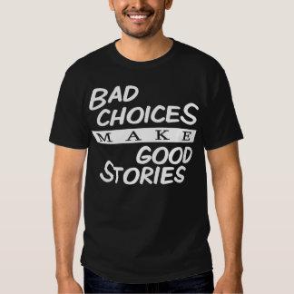Bad Choices make Good Stories Tshirt