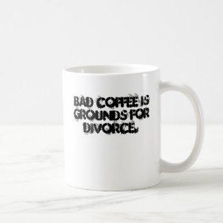 Bad coffee is grounds for divorce. basic white mug