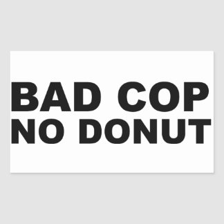 Bad Cop No Donut Rectangular Sticker