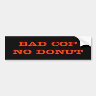 Bad CopNo Donut Bumper Sticker