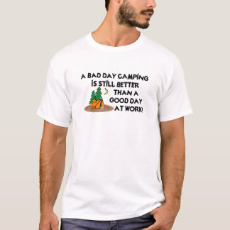 Bad Day Camping... T-Shirt