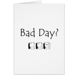 Bad Day? Greeting Card
