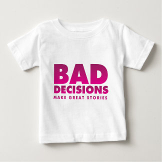 Bad decisions baby T-Shirt
