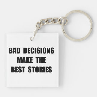 Bad Decisions Double-Sided Square Acrylic Key Ring
