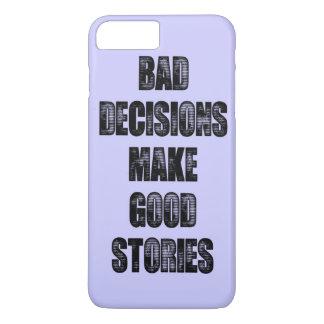 BAD DECISIONS iPhone 7 PLUS CASE