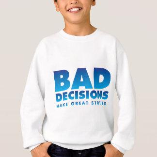 Bad decisions sweatshirt