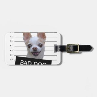 Bad dog - Chihuahua Luggage Tag
