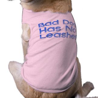 Bad Dog Has No Leashes Sleeveless Dog Shirt