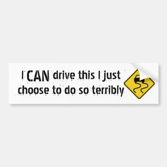 bad driver bumper sticker