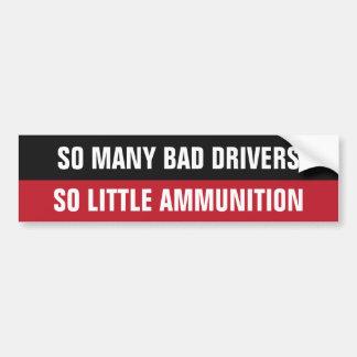 """Bad Drivers"" funny bumpersticker Bumper Sticker"