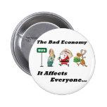 Bad Economy Full Pinback Button