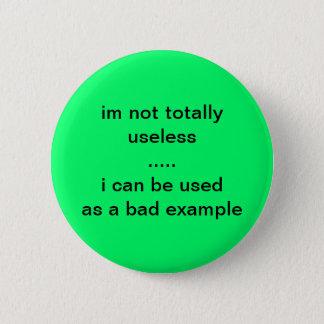 bad example 6 cm round badge