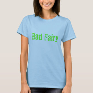Bad Fairy T-Shirt
