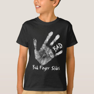 Bad Finger Slides T-Shirt
