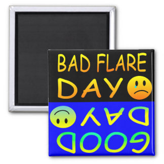 Bad Flare Day/ Good  Day Square Magnet
