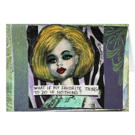 BAD GIRL ART NOTECARD- WHAT IF MY FAVORITE
